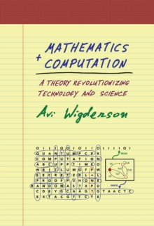 Mathematics and Computation : A Theory Revolutionizing Technology and Science, PDF eBook