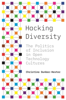 Hacking Diversity : The Politics of Inclusion in Open Technology Cultures, EPUB eBook