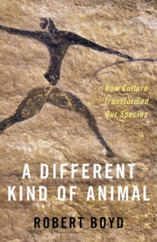A Different Kind of Animal : How Culture Transformed Our Species, Paperback / softback Book