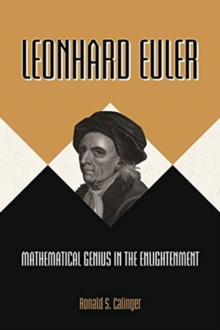 Leonhard Euler : Mathematical Genius in the Enlightenment, Paperback / softback Book