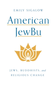 American JewBu : Jews, Buddhists, and Religious Change, EPUB eBook