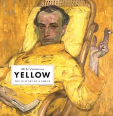 Yellow : The History of a Color, Hardback Book
