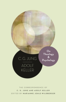 On Theology and Psychology : The Correspondence of C. G. Jung and Adolf Keller, Hardback Book