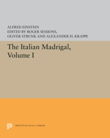 The Italian Madrigal : Volume I, PDF eBook