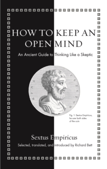 How to Keep an Open Mind : An Ancient Guide to Thinking Like a Skeptic, Hardback Book