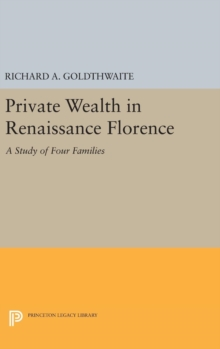 Private Wealth in Renaissance Florence, Hardback Book