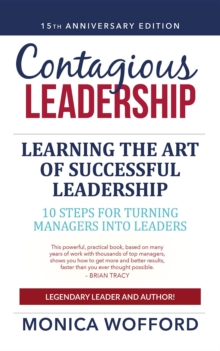 Contagious Leadership: 15th Anniversary Edition : 10 Steps for Turning Managers into Leader, EPUB eBook