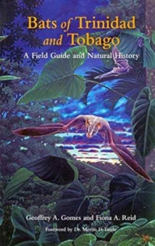 Bats of Trinidad and Tobago : A Field Guide and Natural History, Paperback / softback Book