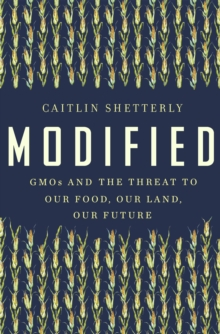 Modified : GMOs and the Threat to Our Food, Our Land, Our Future, EPUB eBook