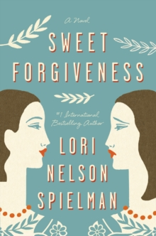 Sweet Forgiveness : A Novel, EPUB eBook
