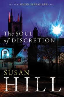 The Soul of Discretion : Simon Serrailler Book 8, Hardback Book