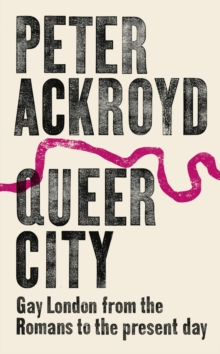 Queer City : Gay London from the Romans to the Present Day, Hardback Book