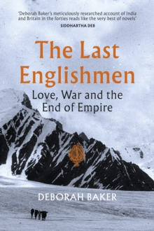 The Last Englishmen : Love, War and the End of Empire, Hardback Book