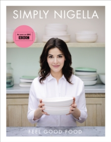 Simply Nigella : Feel Good Food, Hardback Book