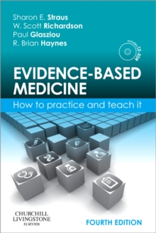 Evidence-Based Medicine : How to Practice and Teach It, Paperback Book