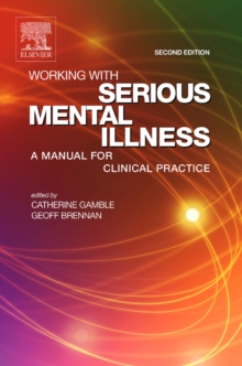 Working with Serious Mental Illness E-Book : A Manual for Clinical Practice, EPUB eBook