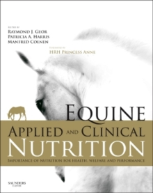 Equine Applied and Clinical Nutrition : Health, Welfare and Performance, Hardback Book