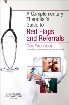 The Complementary Therapist's Guide to Red Flags and Referrals, Paperback Book
