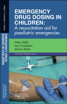 Emergency Drug Dosing in Children E-Book : A resuscitation aid for paediatric emergencies, EPUB eBook