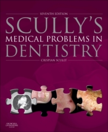 Scully's Medical Problems in Dentistry, Hardback Book
