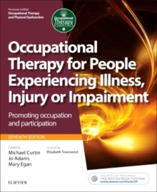 Occupational Therapy for People Experiencing Illness, Injury or Impairment : Promoting occupation and participation, Paperback Book