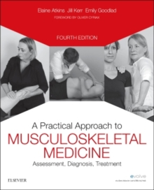 A Practical Approach to Musculoskeletal Medicine : Assessment, Diagnosis, Treatment, Paperback Book