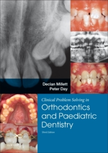 Clinical Problem Solving in Dentistry: Orthodontics and Paediatric Dentistry, Paperback / softback Book
