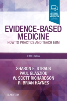 Evidence-Based Medicine : How to Practice and Teach EBM, Paperback Book
