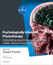 Psychologically Informed Physiotherapy : Embedding psychosocial perspectives within clinical management, Paperback Book
