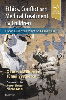 Ethics, Conflict and Medical Treatment for Children : From disagreement to dissensus, Paperback / softback Book