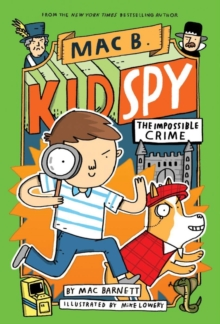 The Impossible Crime (Mac B., Kid Spy #2), Paperback / softback Book
