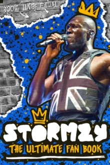 Stormzy: The Ultimate Fan Book (100% Unofficial), Paperback / softback Book