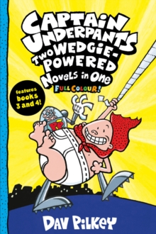 Captain Underpants: Two Wedgie-Powered Novels in One (Full Colour!), Paperback / softback Book