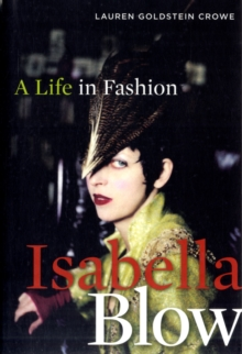 Isabella Blow : A Life in Fashion, Paperback / softback Book