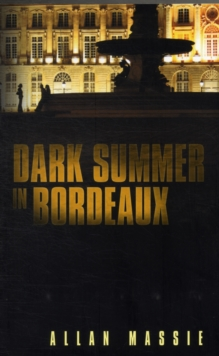 Dark Summer in Bordeaux, Paperback Book