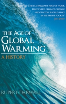 The Age of Global Warming : A History, Paperback Book