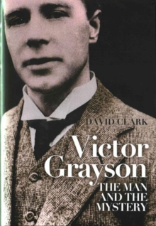 Victor Grayson : The Man and the Mystery, Hardback Book