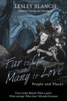 Far to Go and Many to Love : People and Places, Hardback Book