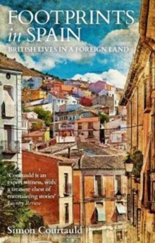 Footprints in Spain : British Lives in a Foreign Land, Paperback Book