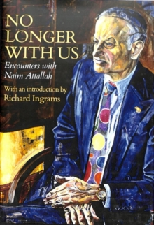 No Longer with Us : Encounters with Naim Attallah, Hardback Book
