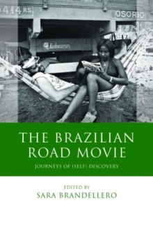 The Brazilian Road Movie : Journeys of (self) Discovery, Hardback Book