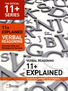 11+ Explained: Verbal Reasoning : Essential Skills and Strategies for Success, Paperback Book