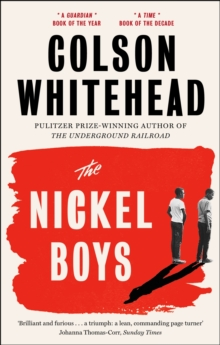 The Nickel Boys : the new novel from the Pulitzer Prize-winning author of The Underground Railroad, EPUB eBook