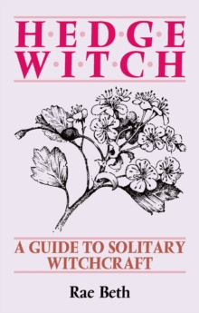 Hedge Witch : A Guide to Solitary Witchcraft, Paperback / softback Book