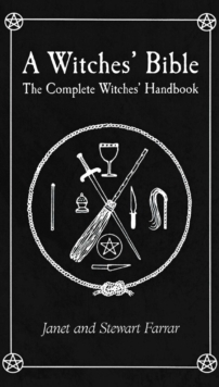 A Witches' Bible : The Complete Witches' Handbook, Paperback Book