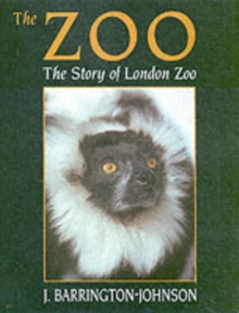 Zoo : The Story of London Zoo, Paperback Book