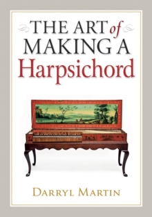 Art of Making a Harpsichord, Hardback Book