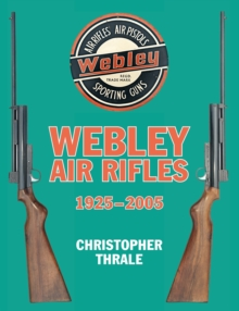 Webley Air Rifles 1925-2005, Hardback Book