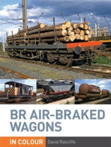 BR Air-braked Wagons in Colour, Hardback Book