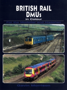 British Railway DMU's in Colour for the Modeller and Historian, Paperback / softback Book